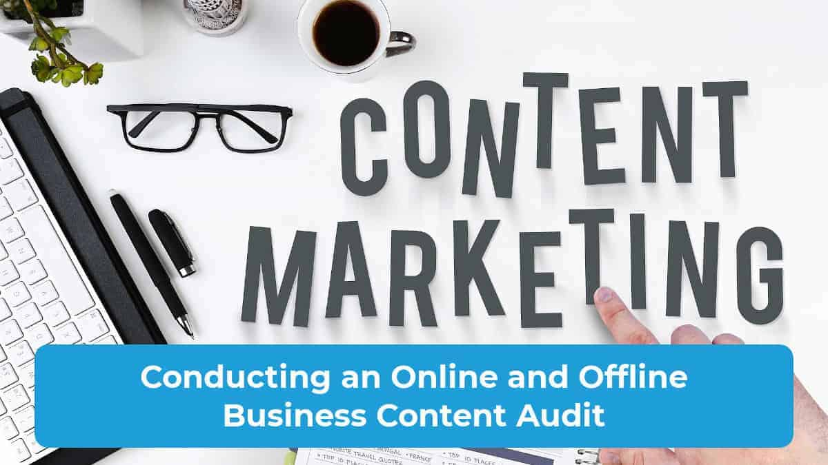 Conducting an Online and Offline Business Content Audit