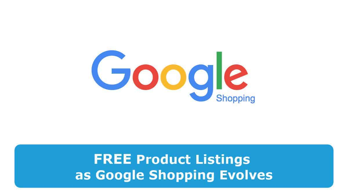 Google Shopping evolves with free product listings