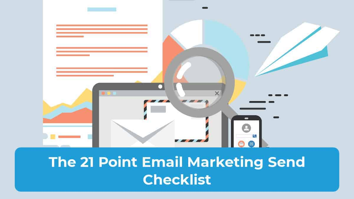 The 21 Point Email Marketing Send Checklist Featured Image