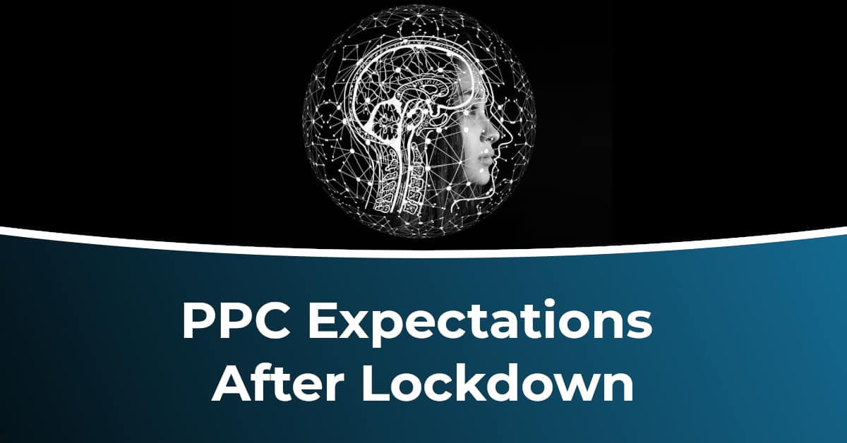 PPC Expectations After Lockdown Featured Image